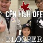 BLOOPERS – Episode two – Period two – CFN Fish Off – Multi-species Fishing Event (ON vs QC vs AB)