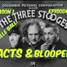 Time one Ep. four–The A few Stooges–&quotThree Minor Pigskins&quot–BLOOPERS, Specifics, and Additional!!