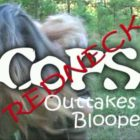 Redneck COPS – Bloopers and Outtakes