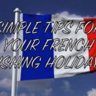 Simple recommendations for your carp fishing holiday getaway in France