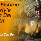 Carp Fishing – Euro Periods: Italy with Pete Castle