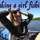 Having A Woman FISHING… (The Canadian vlogs working day nine)