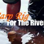 How to tie a tremendous powerful carp rig for snaggy rivers