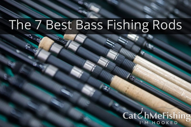 The 7 Best Bass Fishing Rods