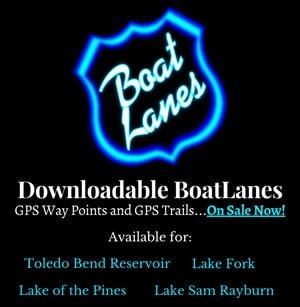 Boat lanes navigation Lake fork, Sam Rayburn, Toledo Bend, Lake of the pines.